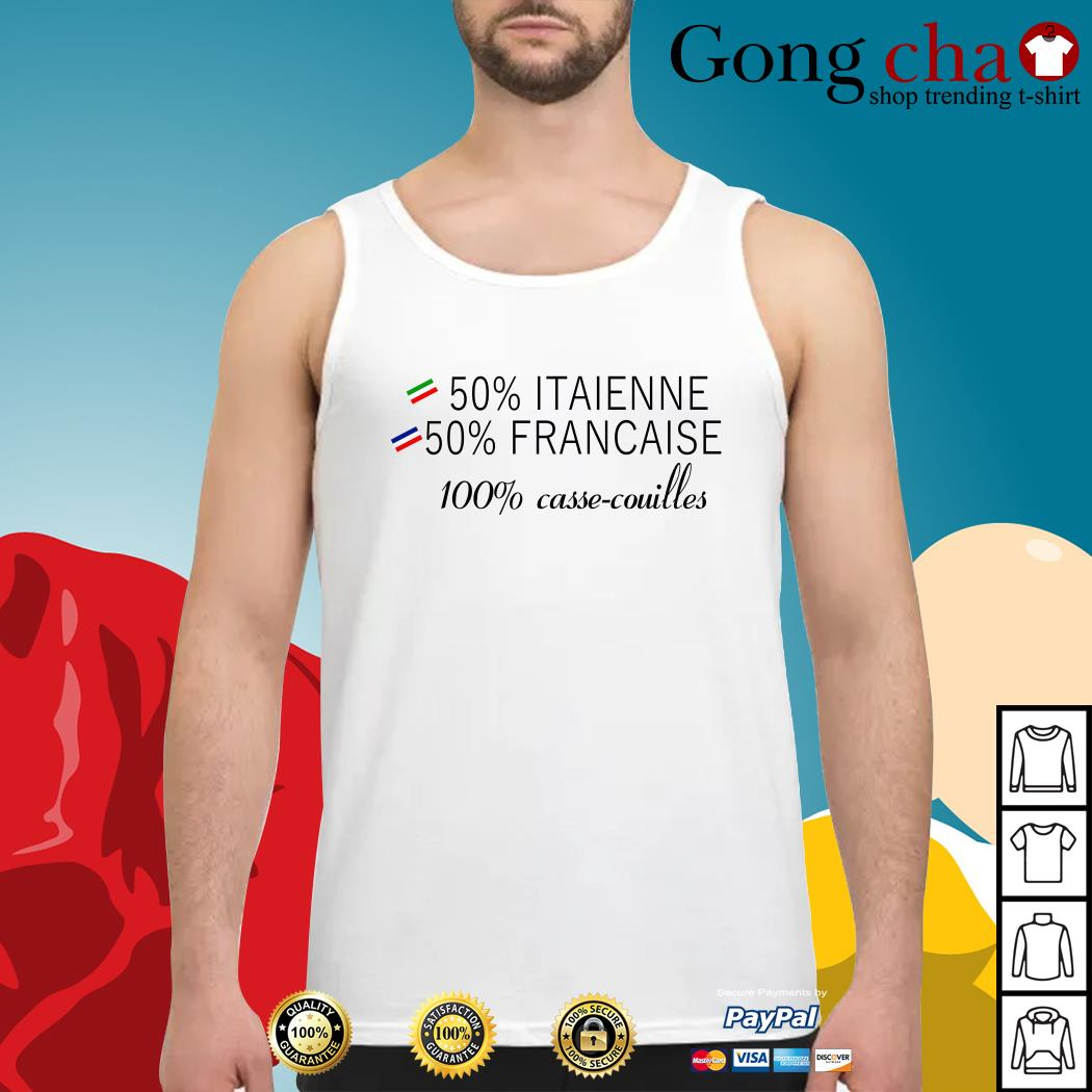 50% Italienne 50% Francaise 100% Casse couilles Tank top