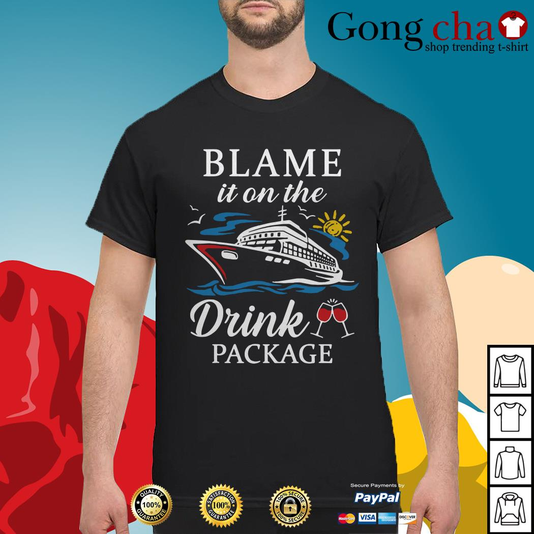 Blame it on the drink wine package shirt
