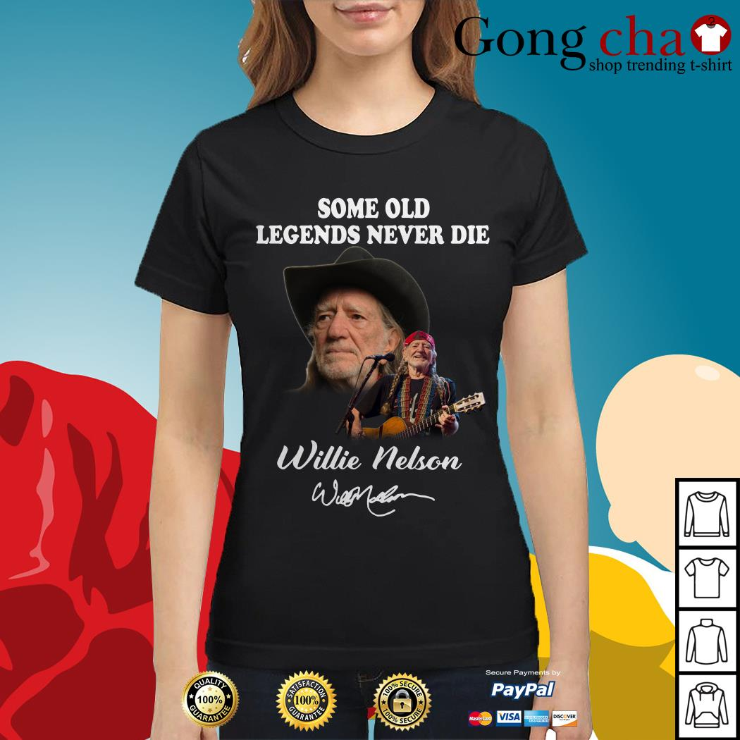 Some old legends never die Willie Nelson signature Ladies tee
