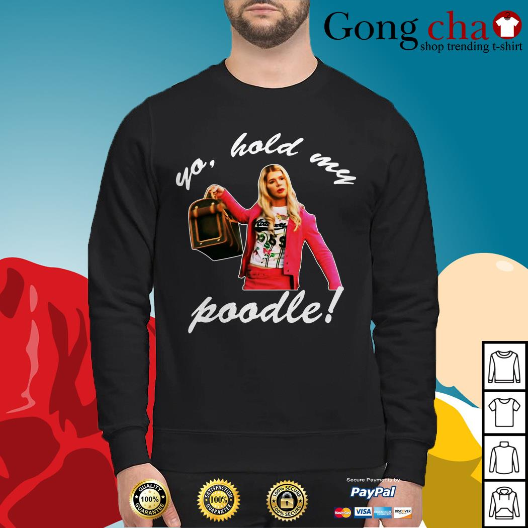 White Chicks yo hold my poodle Sweater