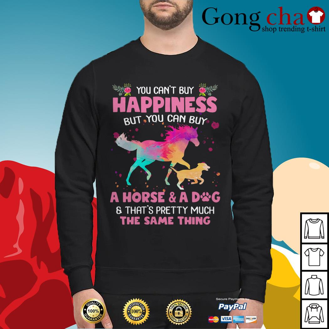 You can't buy happiness but you can buy a horse and a dog Sweater