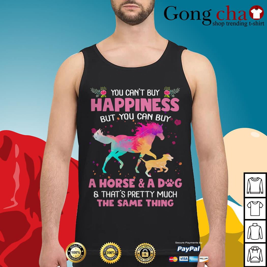 You can't buy happiness but you can buy a horse and a dog Tank top