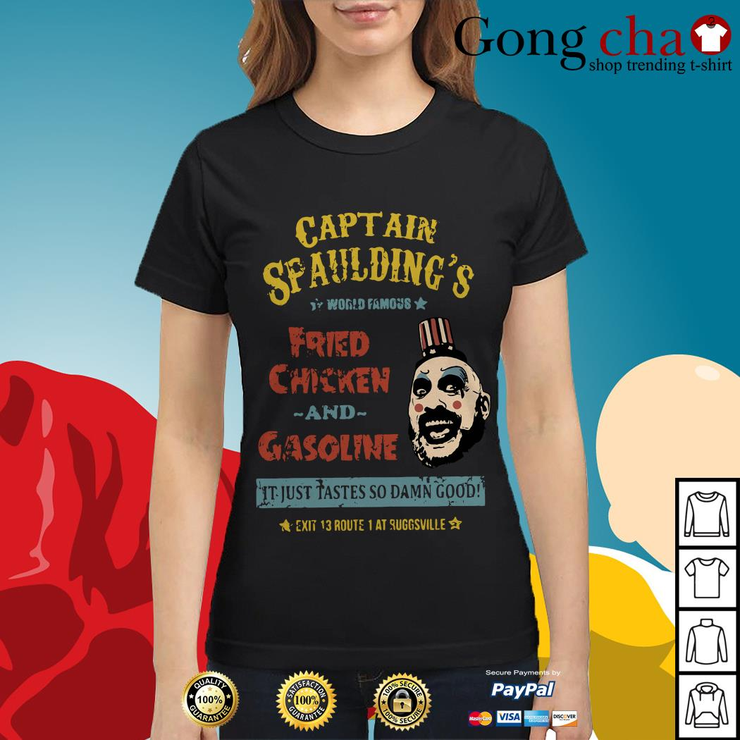 Captain Spaulding's world famous fried chicken and gasoline Ladies tee