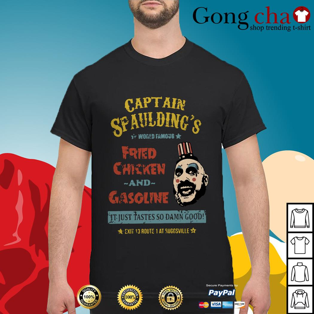 Captain Spaulding's world famous fried chicken and gasoline shirt