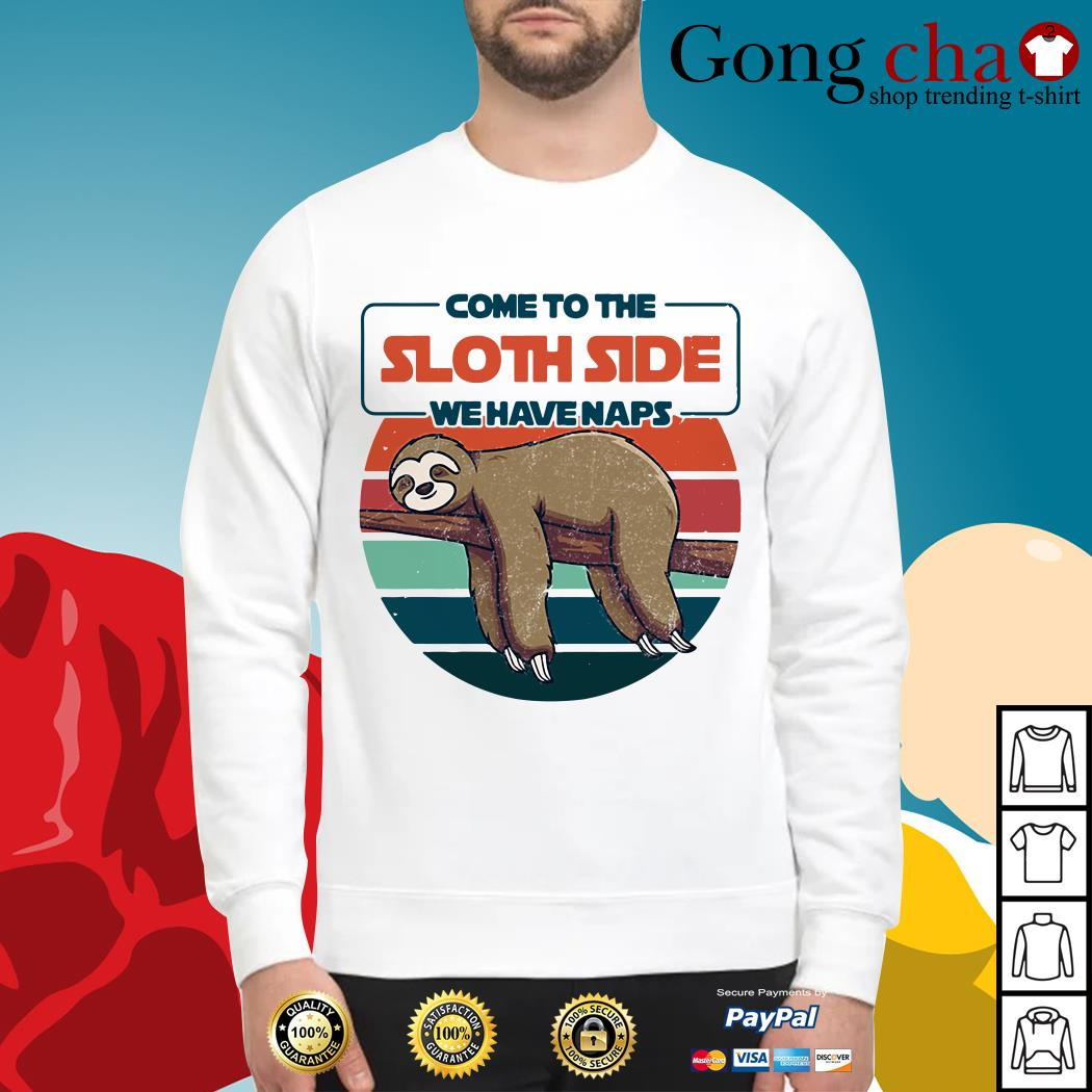 Come to the sloth side we have naps vintage Sweater