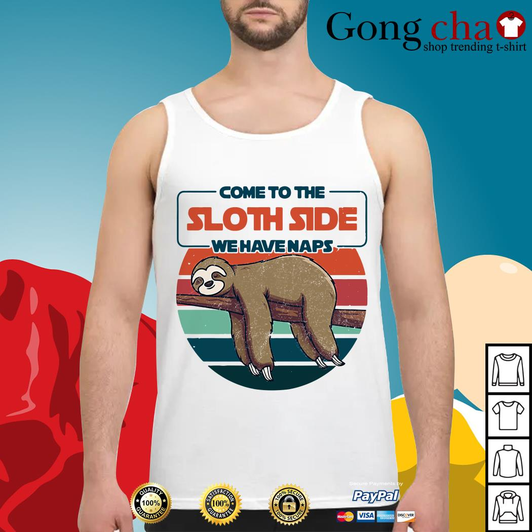 Come to the sloth side we have naps vintage Tank top