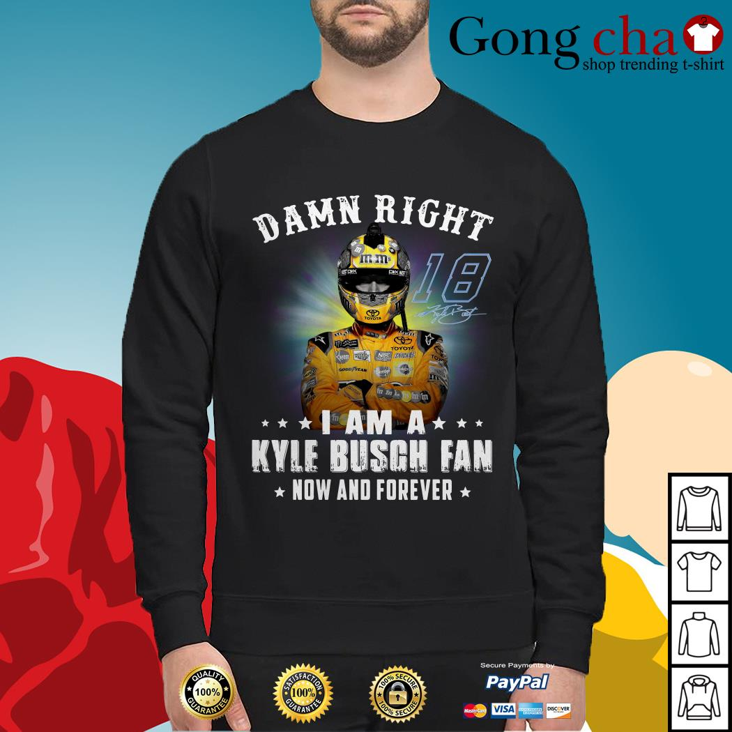 Damn right I am a Kylie Busch fan now and forever Sweater