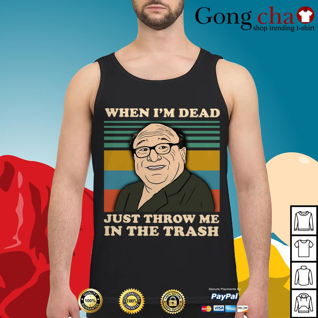 Frank Reynolds when I'm dead just throw me in the trash vintage Tank top