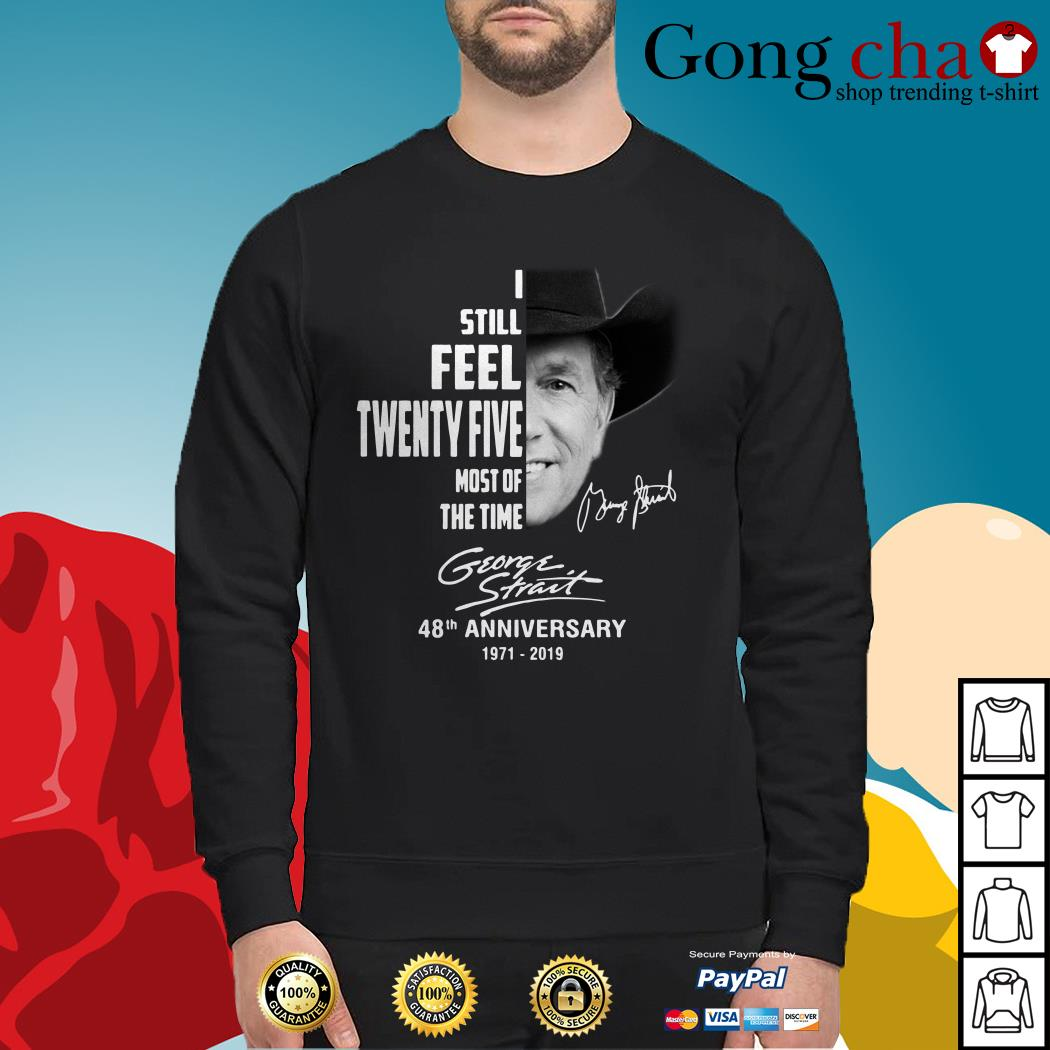 George Strait I still feel twenty five most of the time Sweater