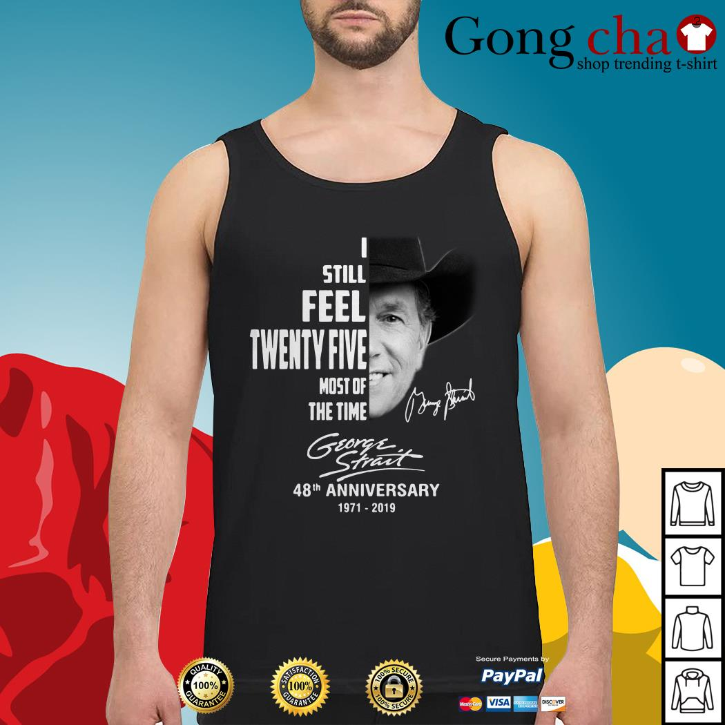 George Strait I still feel twenty five most of the time Tank top