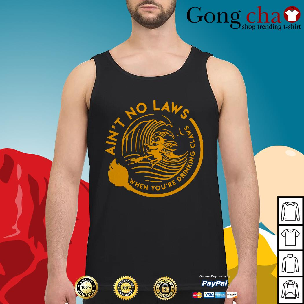 Halloween witch ain't no laws when you're drinking claws Tank top
