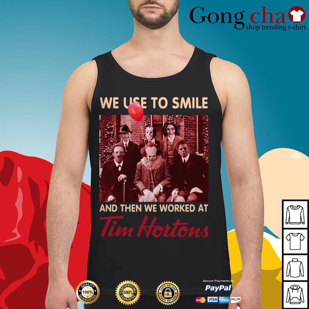 Horror characters We used to smile and then we worked at Tim Hortons Tank top