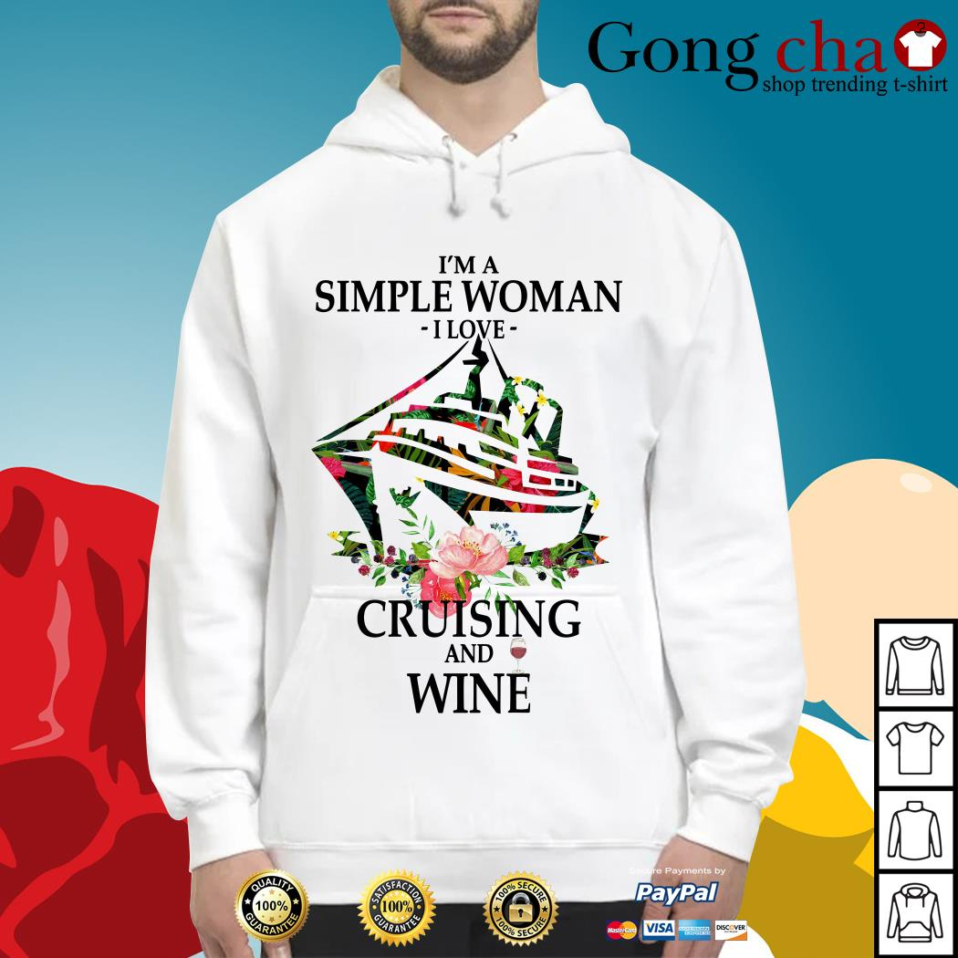 I'm a simple woman I love cruising and wine Hoodie