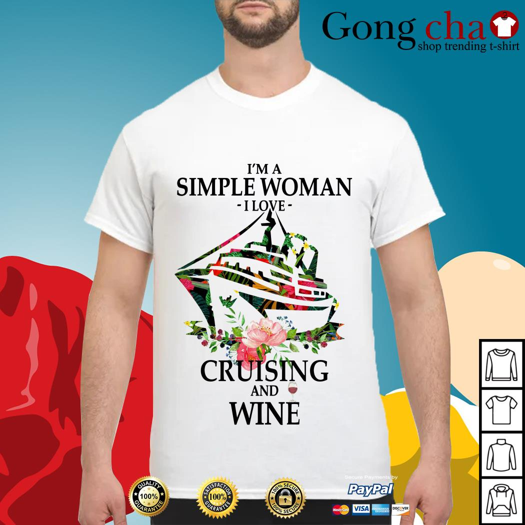 I'm a simple woman I love cruising and wine shirt