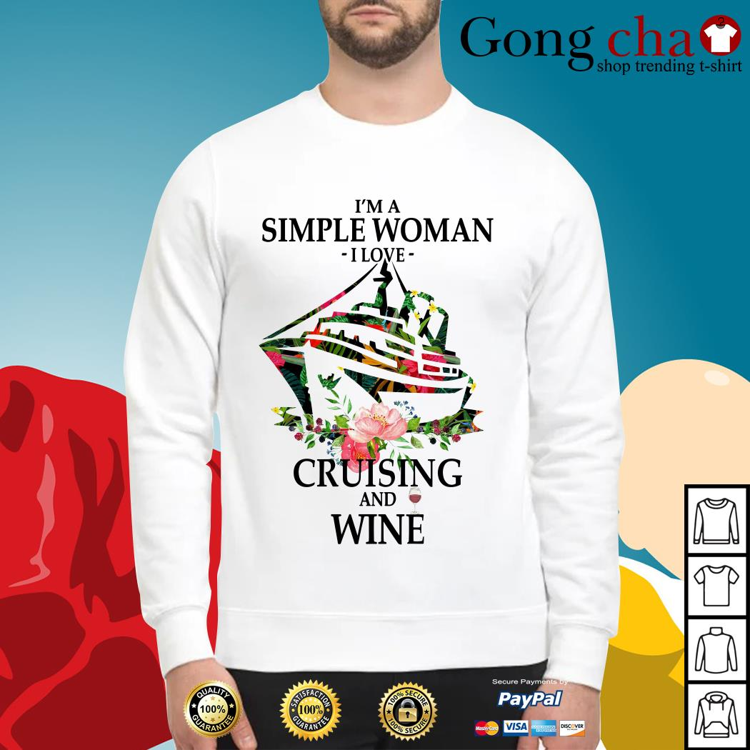 I'm a simple woman I love cruising and wine Sweater