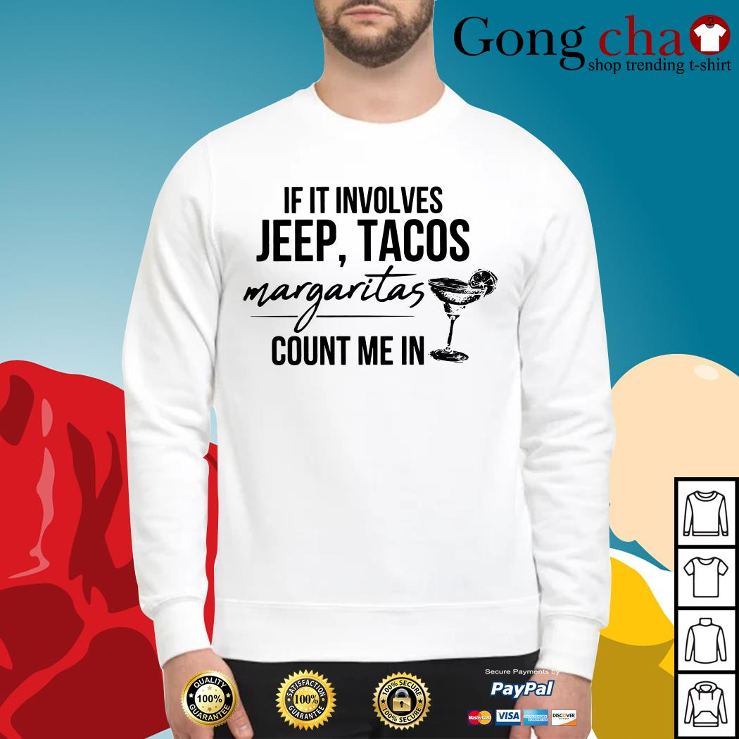 If it involves jeep tacos margaritas count me in Sweater