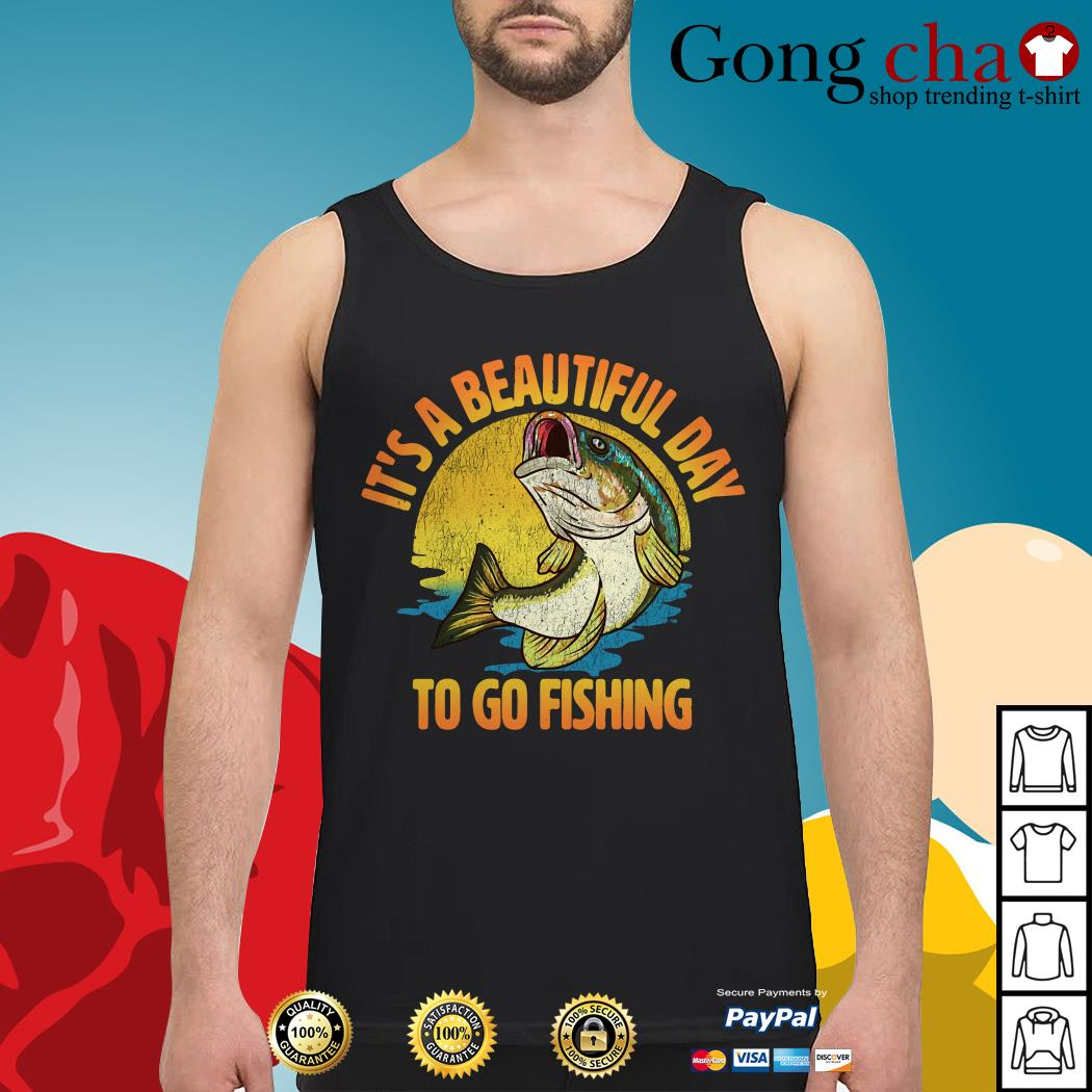 It's a beautiful day to go fishing Tank top