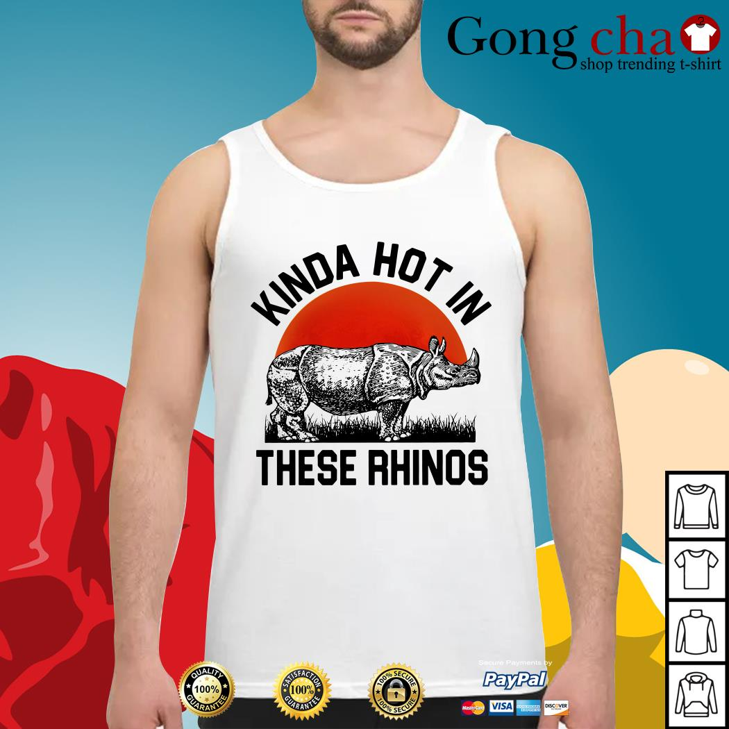 Kinda hot in these rhinos Tank top