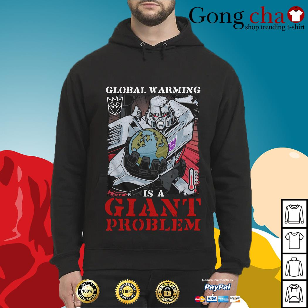 Megatron global warming is a giant problem Hoodie
