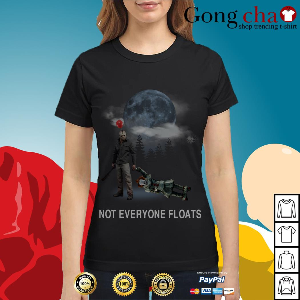 Michael Myers and Pennywise not everyone floats Ladies tee