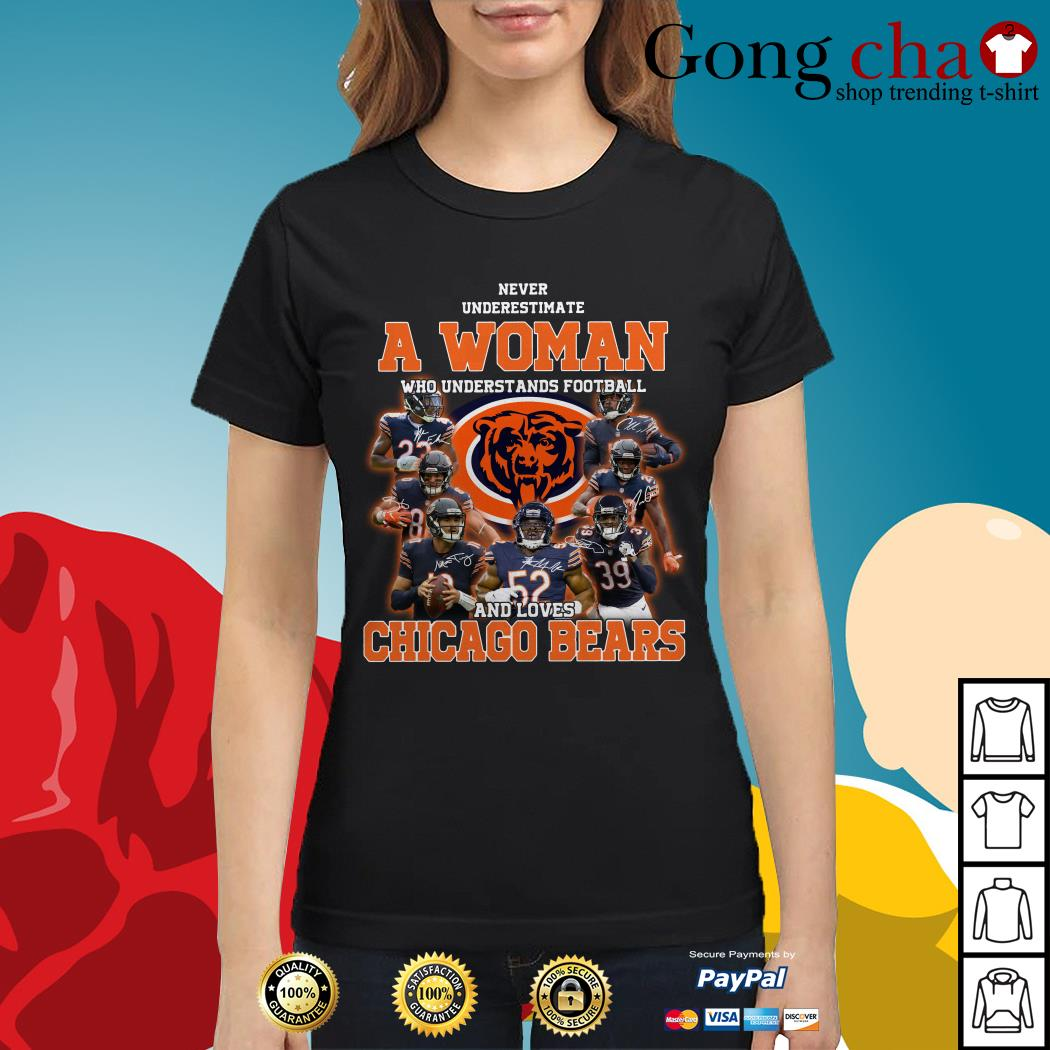 Never underestimate a woman who understands football and loves Chicago Bears Ladies tee