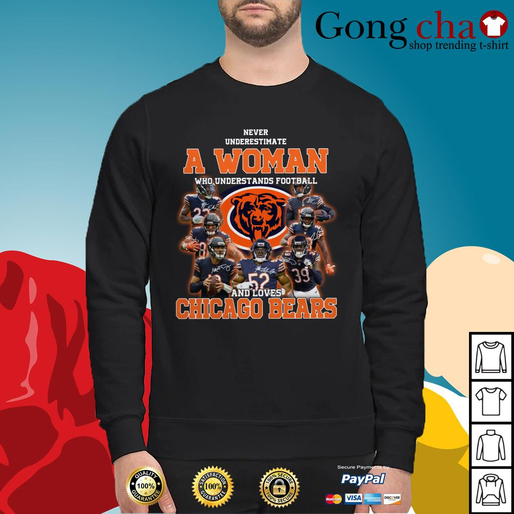 Never underestimate a woman who understands football and loves Chicago Bears Sweater