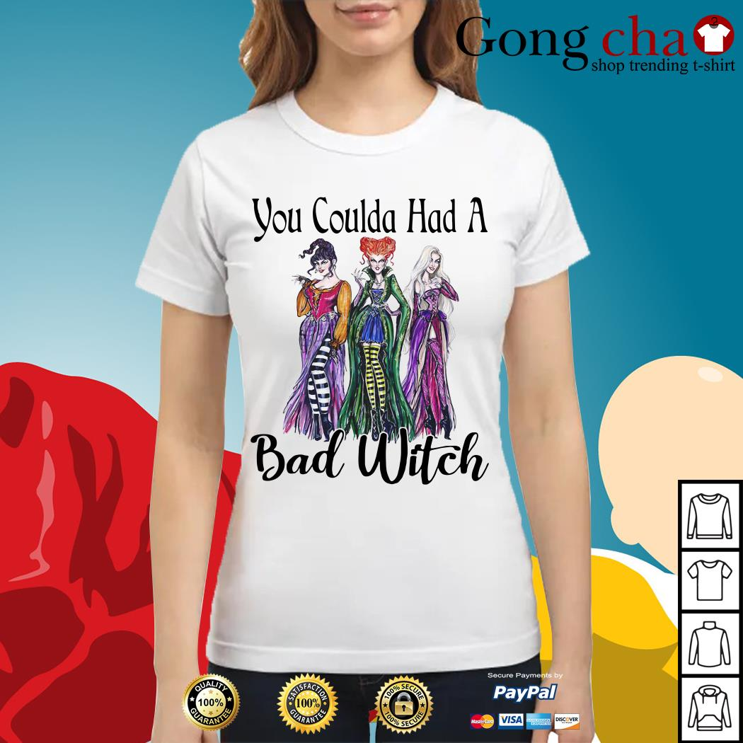 Sanderson Sisters you coulda had a bad witch ladies tee