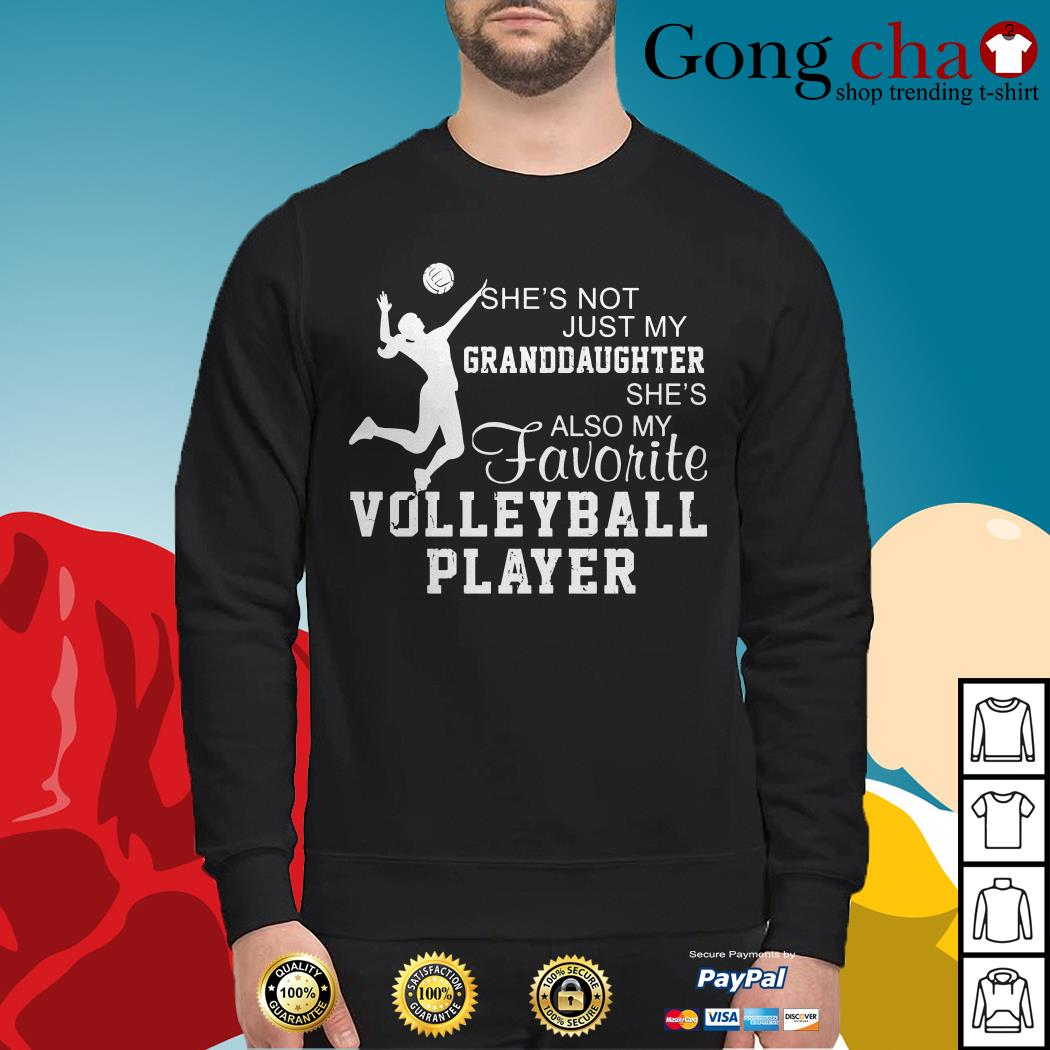She's not just my granddaughter she's also my favorite volleyball player Sweater