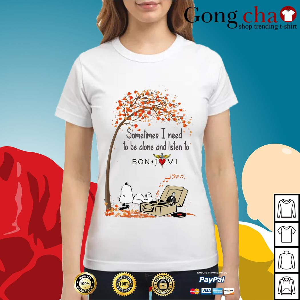 Snoopy sometimes I need to be alone and listen to Bon Jovi Ladies tee