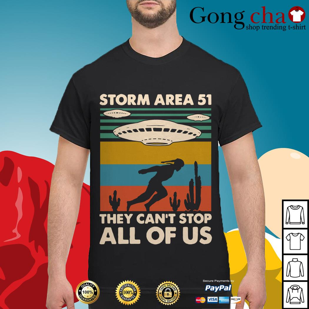 Storm area 51 they can't stop all of us vintage shirt