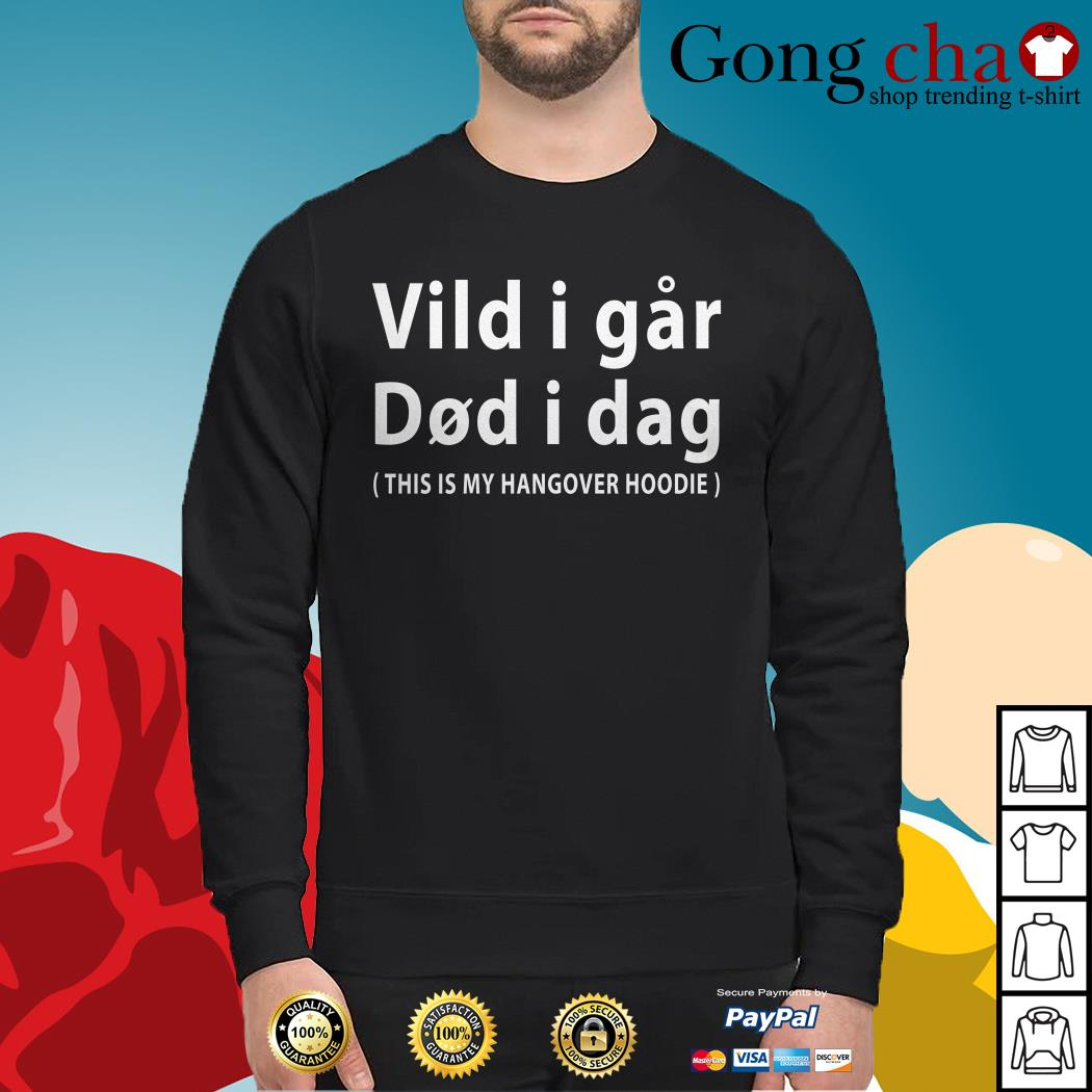 Vild i far did i dag this is my hangover hoodie Sweater
