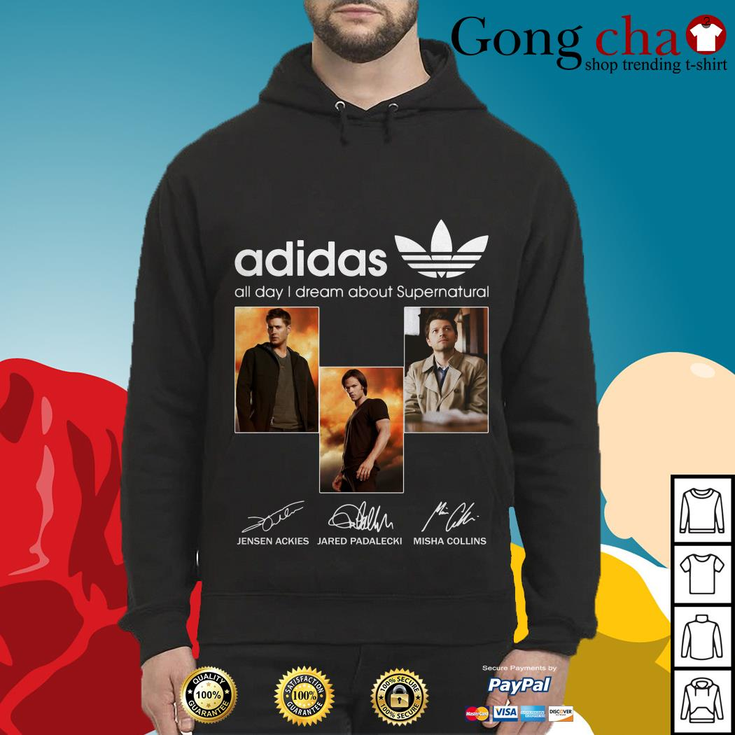 Adidas all day I dream about Supernatural signatures Hoodie