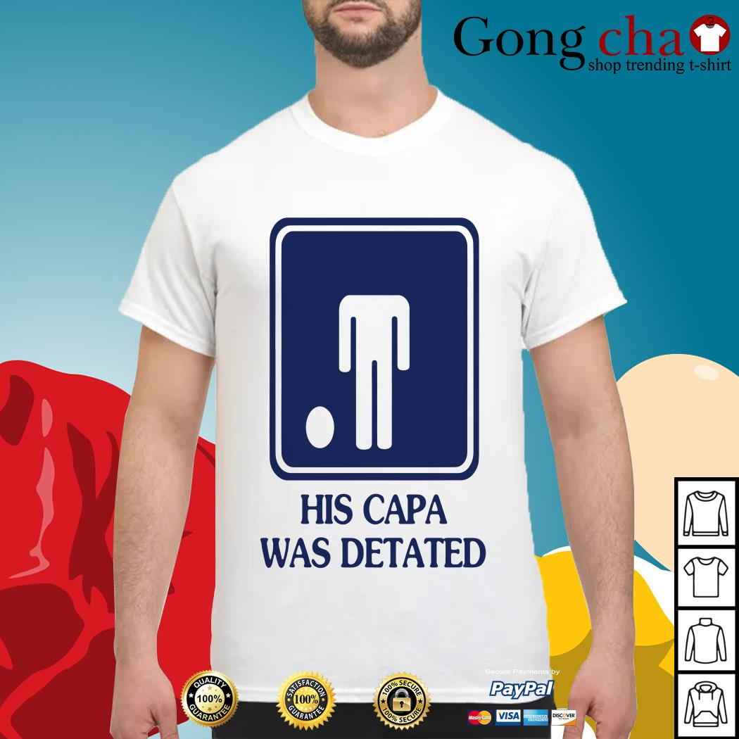 His capa was detated shirt