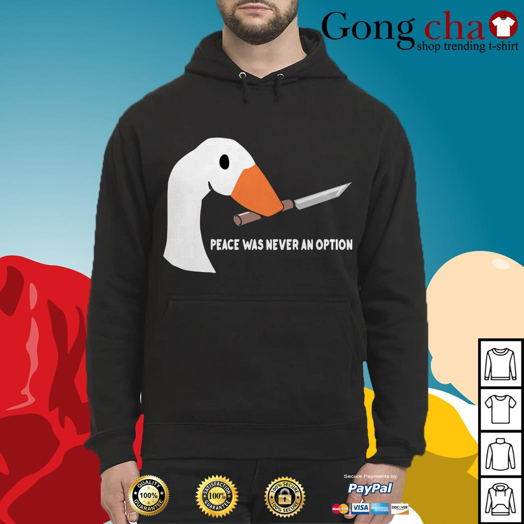 Goose peace was never an option Hoodie