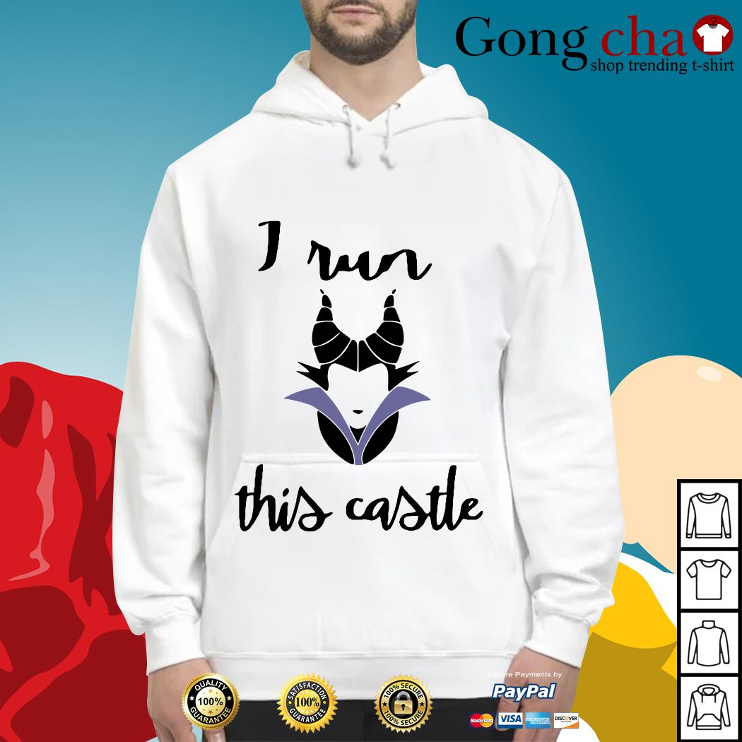Maleficent I run this castle Hoodie