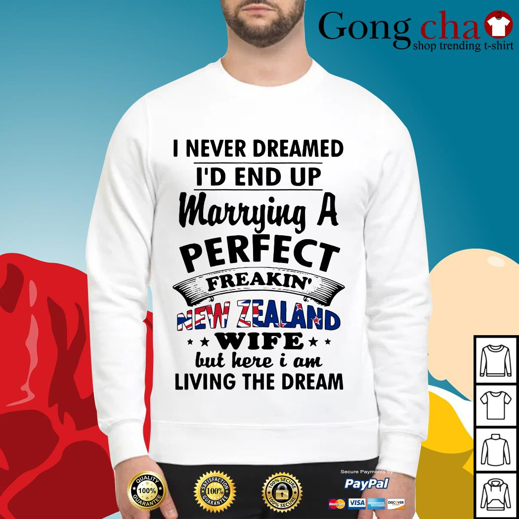 I never dreamed I'd end up marrying a perfect freakin' New Zealand wife Sweater