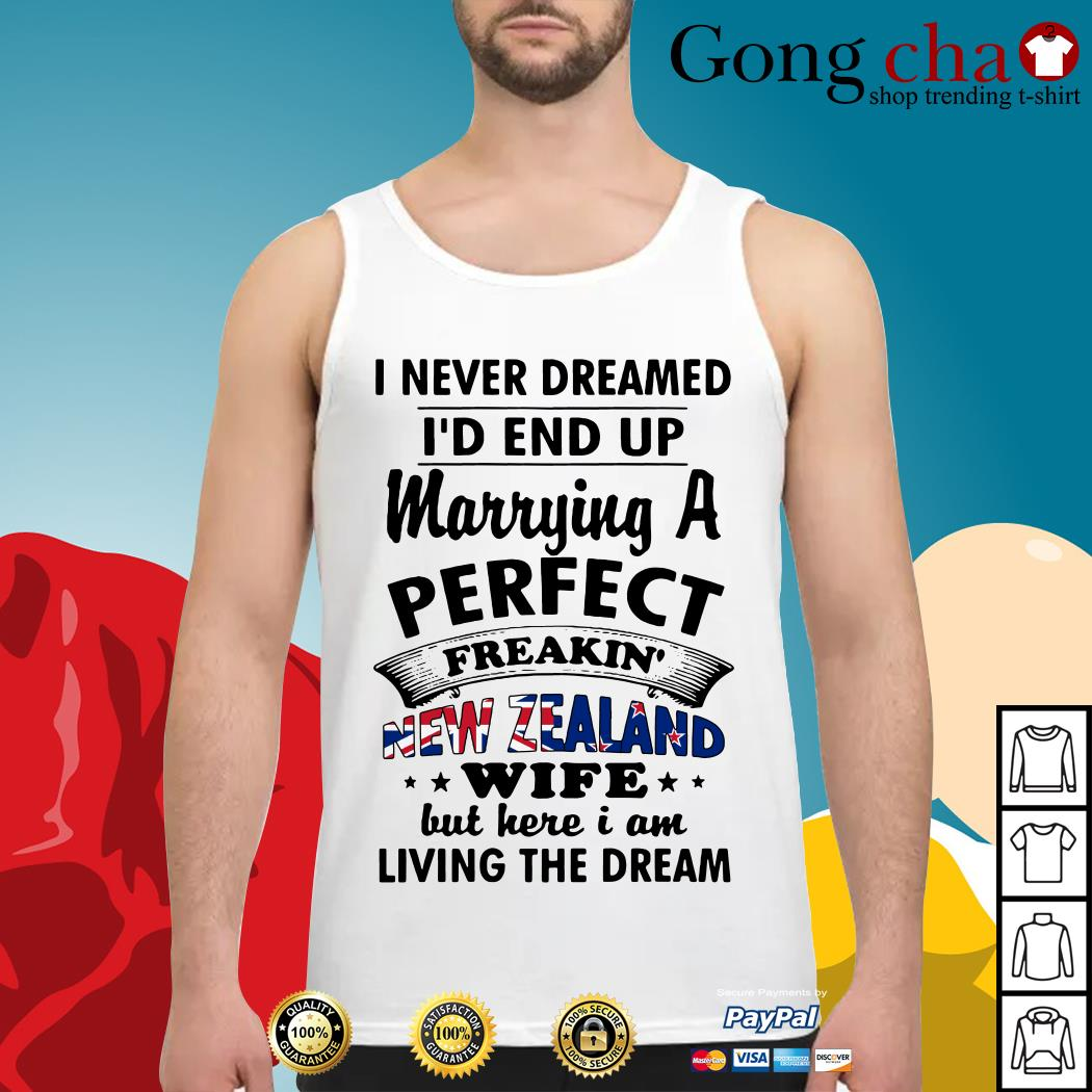 I never dreamed I'd end up marrying a perfect freakin' New Zealand wife Tank top