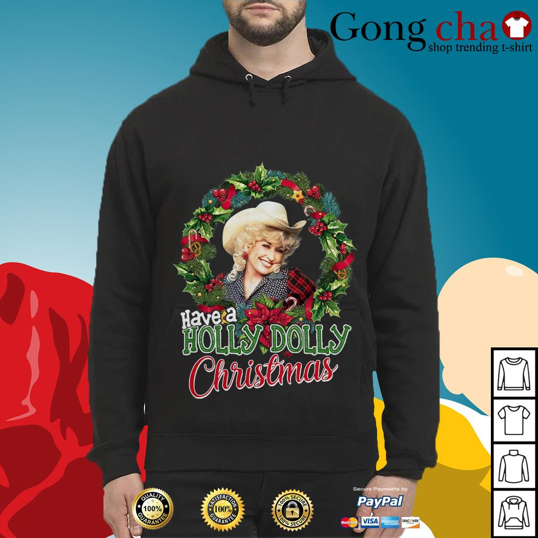 Official have a Holly Dolly Christmas Hoodie