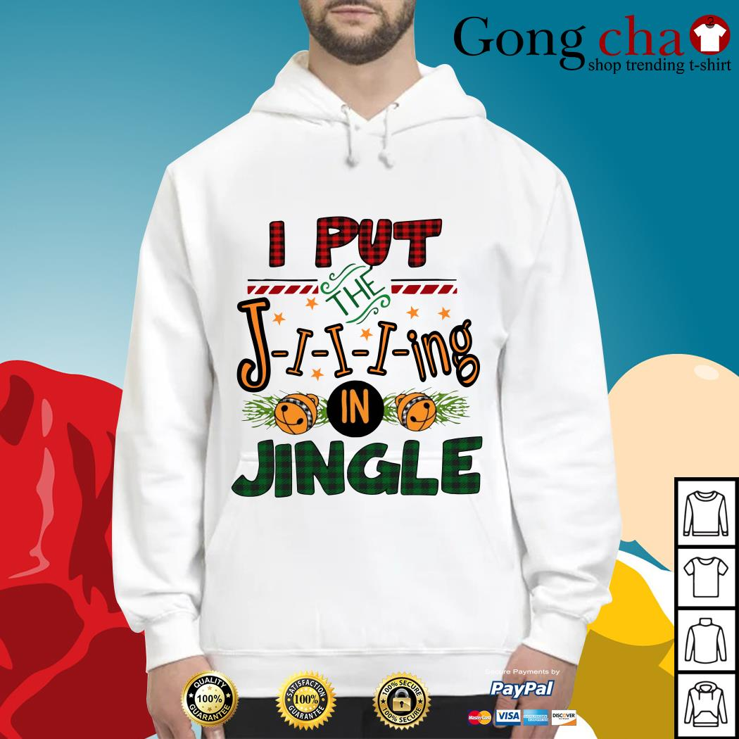 I put the Jing in Jingle Hoodie