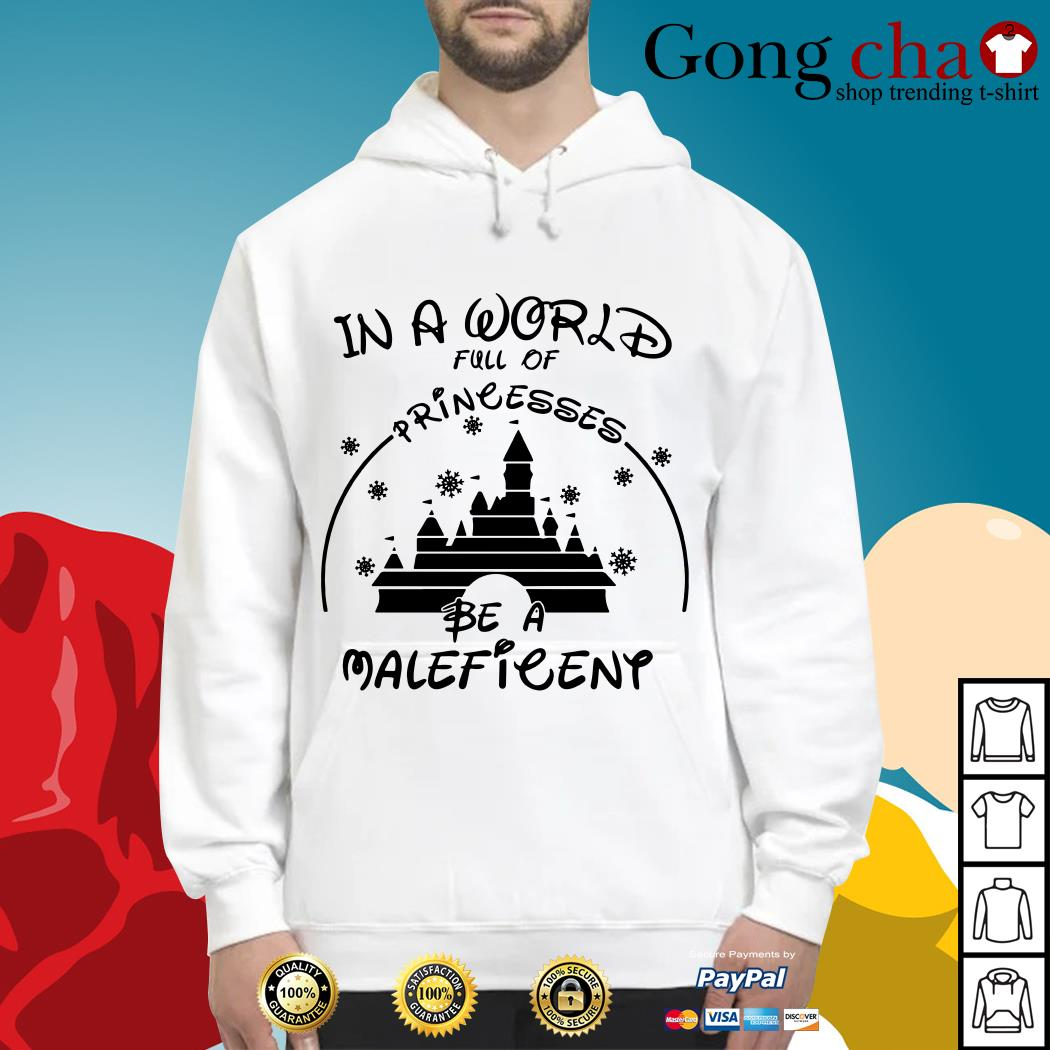 In a world full of princesses be a Maleficent Hoodie