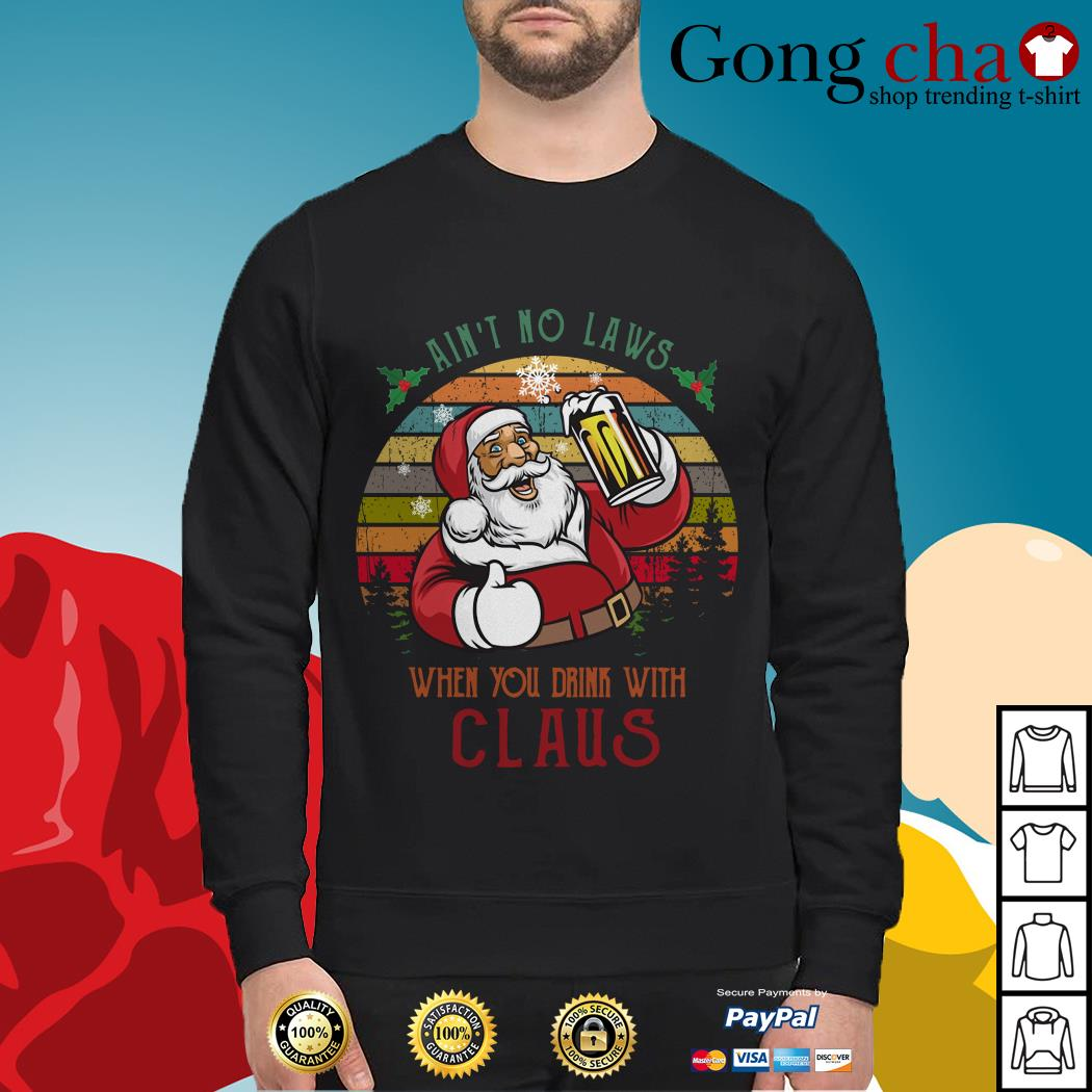 Ain't no laws when you drink with Claus vintage Sweater