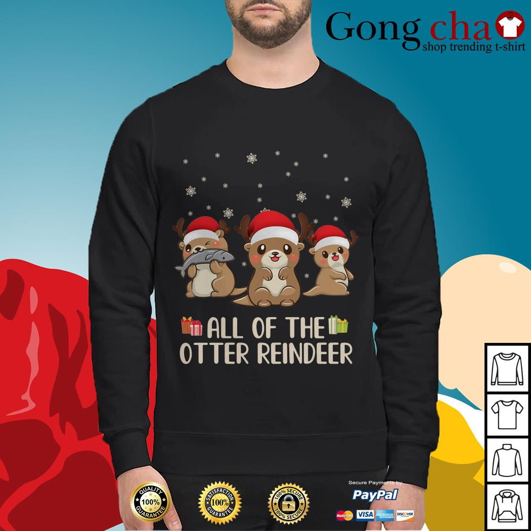 Christmas all of the otter reindeer Sweater