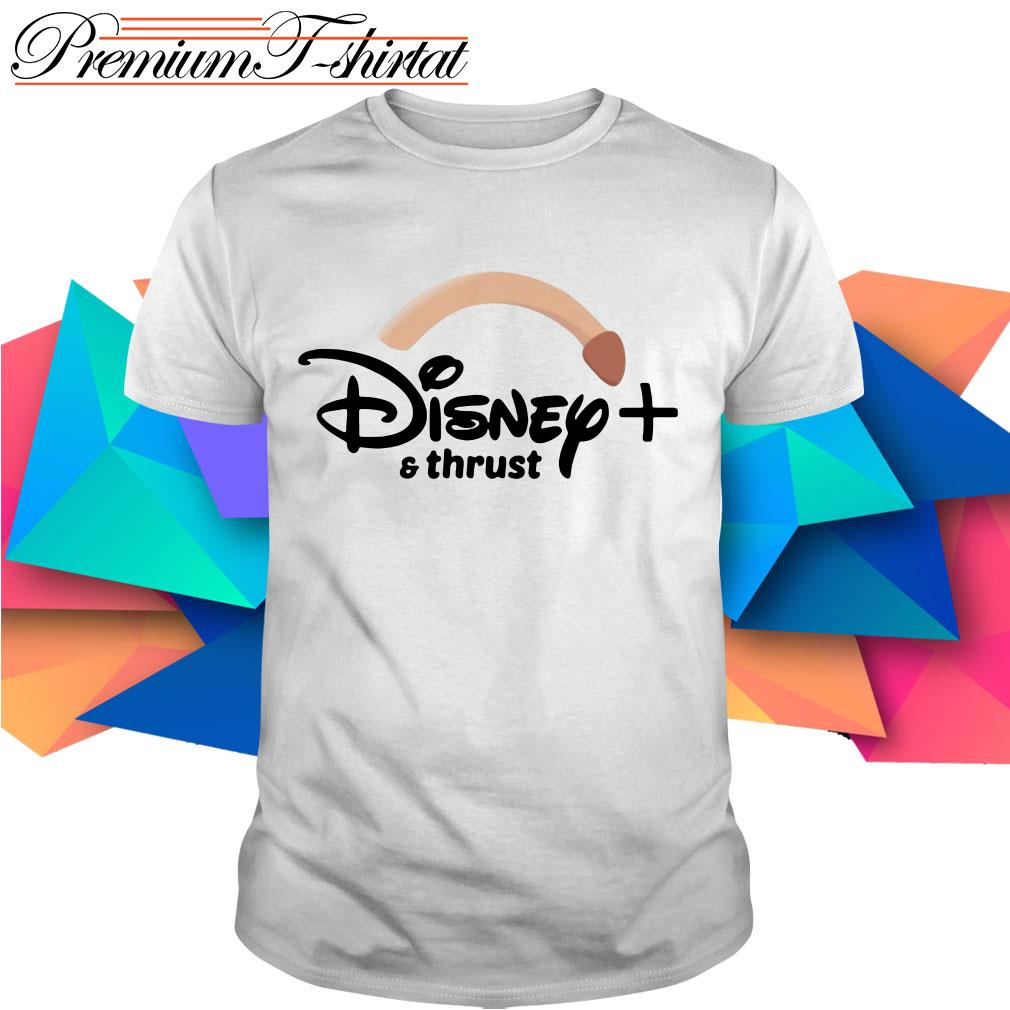 Disney plus and thrust shirt