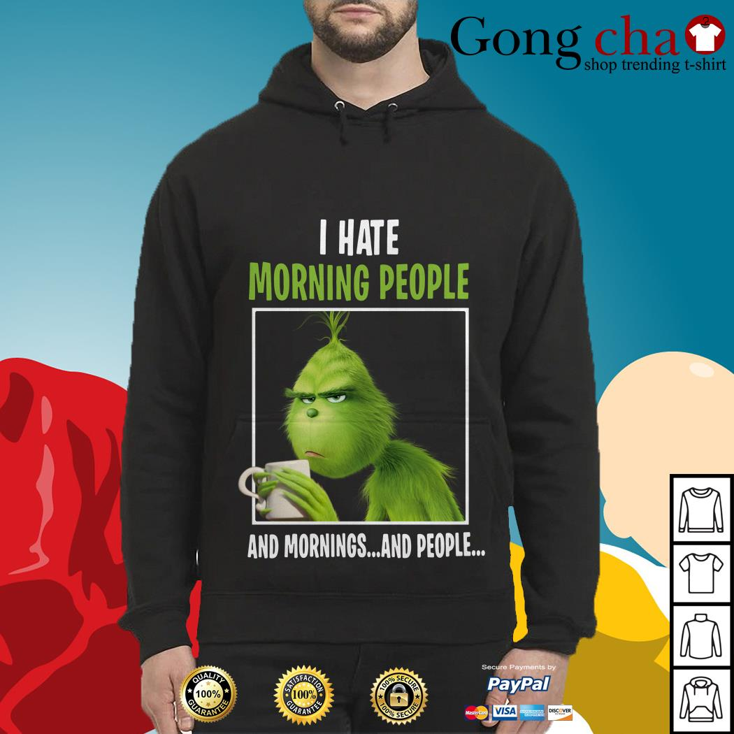 The Grinch I hate morning people and mornings and people Hoodie