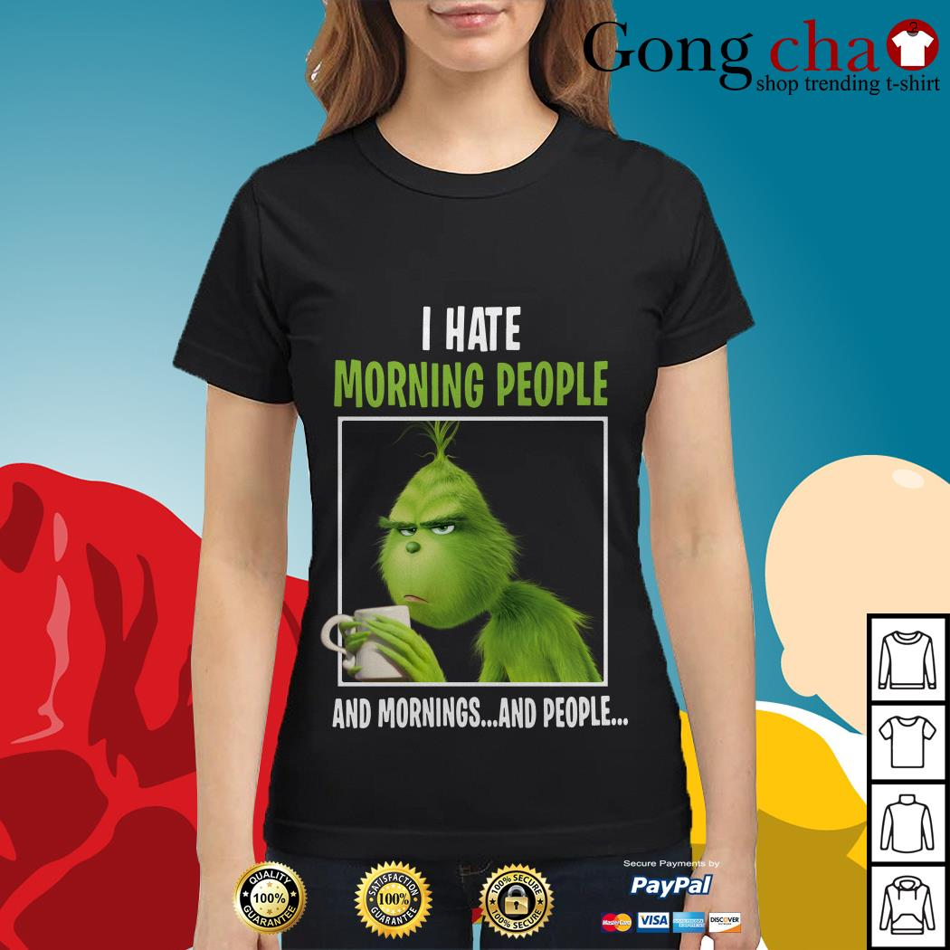 The Grinch I hate morning people and mornings and people Ladies tee