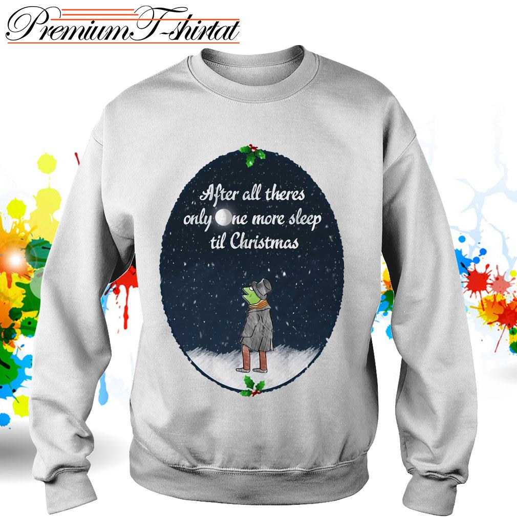 Kermit the Frog after all there's only one more sleep til Christmas shirt