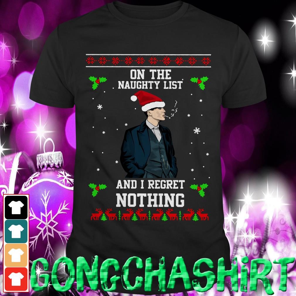 Peaky Blinders On the naughty list and I regret nothing ugly Christmas shirt, sweater