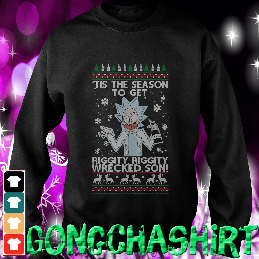 Rick Sanchez tis the season to get riggity riggity wrecked son ugly Christmas Sweater