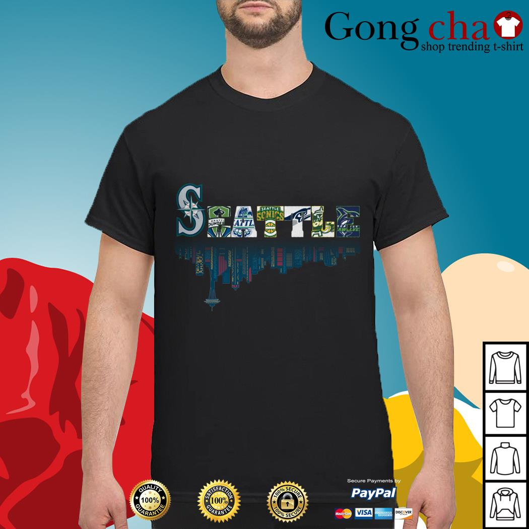 SEATTLE Seattle Mariners Seattle Sounders Seattle Thunderbirds and Seattle Supersonics shirt