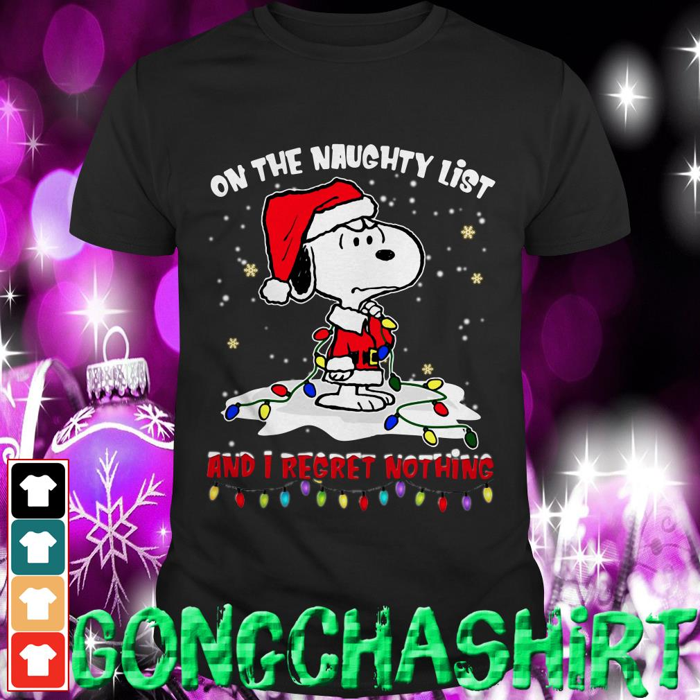Snoopy on the naughty list and I regret nothing shirt, sweater